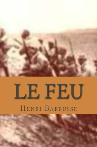 Le Feu: Journal d' une escouade (French: M. Henri Barbusse