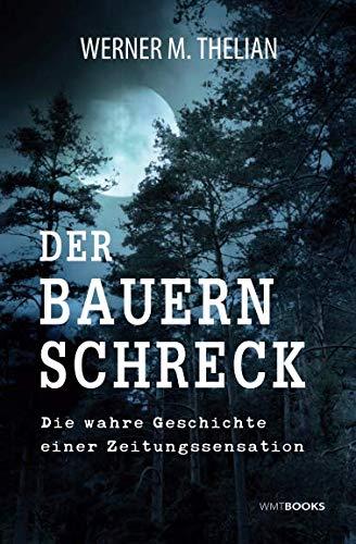 9781506009100: Der Bauernschreck: Die wahre Geschichte einer Zeitungssensation (German Edition)