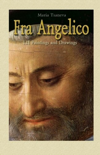 Fra Angelico: 121 Paintings and Drawings: Tsaneva, Maria