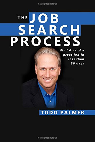 9781506010755: The Job Search Process: Find & Land a Great Job in 6 weeks or less!