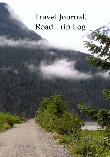 Travel Journal, Road Trip Log (Travel Journals) (Volume 2): Swenson, Denis, Swenson, Deanne