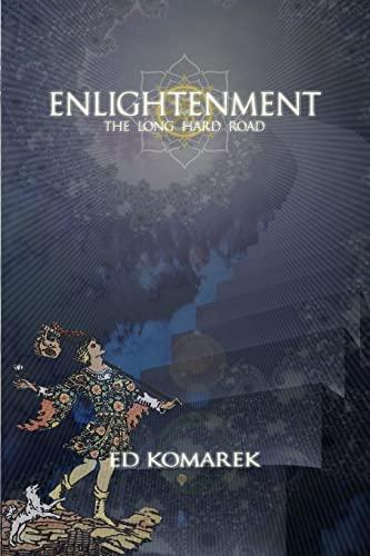 9781506014487: Enlightenment: The Long Hard Road (Enlighten Your World) (Volume 3)