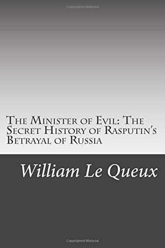 9781506017495: The Minister of Evil: The Secret History of Rasputin's Betrayal of Russia
