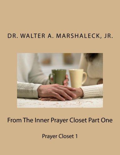 9781506018980: From The Inner Prayer Closet Part One: Prayer Closet 1 (Volume 1)