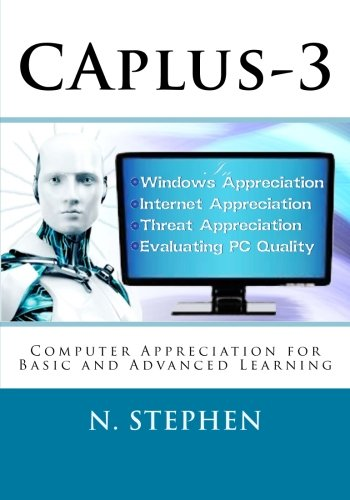 9781506021355: CAplus-3: Computer Appreciation for Basic and Advanced Learning (CAplus-2) (Volume 2)