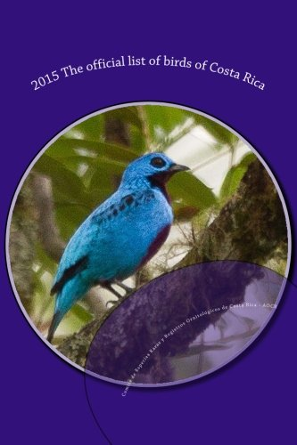 9781506022888: 2015 The official list of birds of Costa Rica