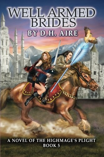 9781506023779: Well Armed Brides: A Novel of the Highmage's Plight (Book 5) (Volume 5)