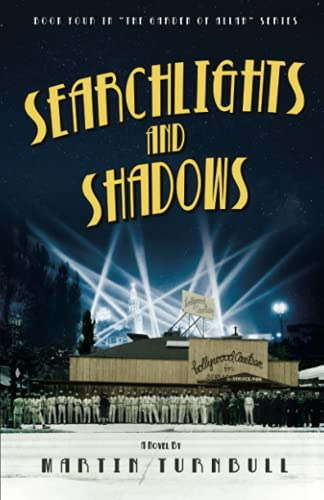 Searchlights and Shadows (Hollywood's Garden of Allah novels) (Volume 4): Turnbull, Martin