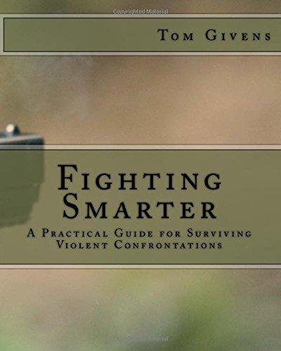 9781506027579: Fighting Smarter: A Practical Guide for Surviving Violent Confrontations