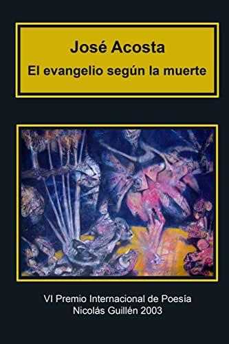 El evangelio según la muerte: Premio Internacional: Josà Acosta