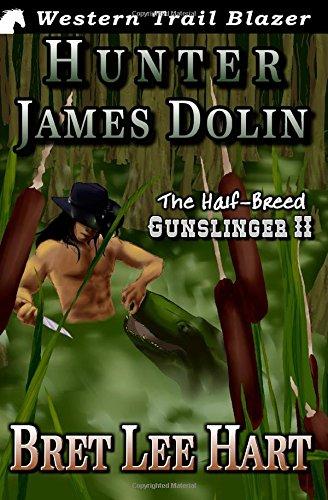 9781506041377: Hunter James Dolin (The Half-Breed Gunslinger) (Volume 2)