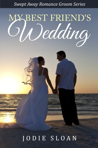 9781506053608: My Best Friend's Wedding: Swept Away Romance Groom Series