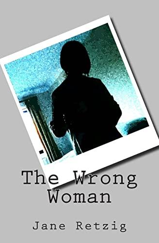 The Wrong Woman: Retzig, Jane