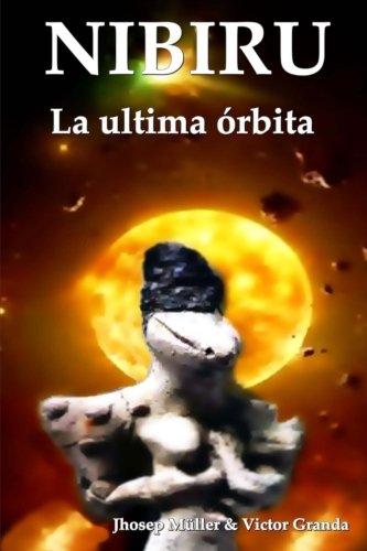 9781506090429: Nibiru: La ultima órbita (Volume 1) (Spanish Edition)