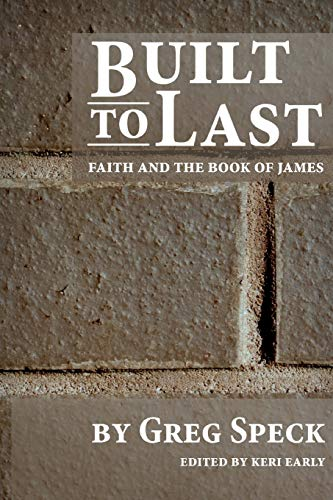 9781506103921: Built to Last: Faith and the Book of James