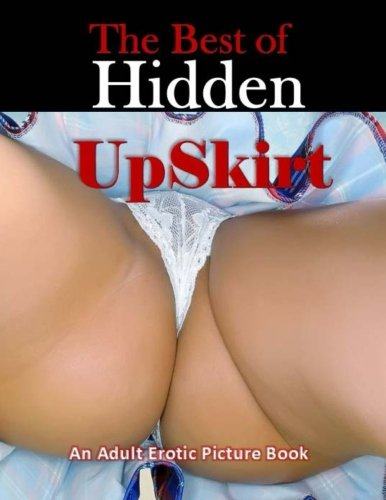 9781506109916: The BEST of Hidden UpSkirt: An Adult Picture Book