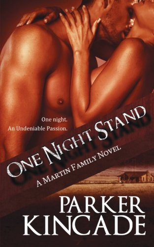 One Night Stand (The Martin Family) (Volume 1): Parker Kincade