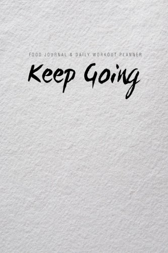 9781506116693: Food Journal & Daily Workout Planner: Keep Going