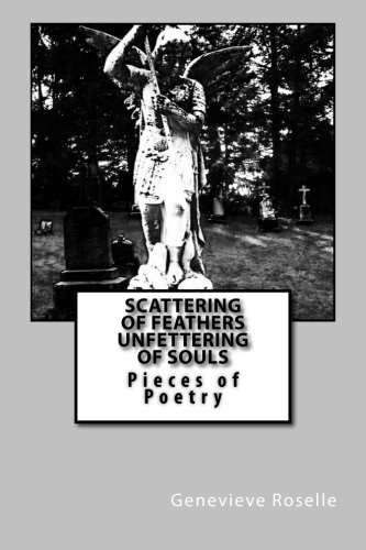 9781506119410: Scattering Of Feathers, Unfettering Of Souls: Pieces of Poetry