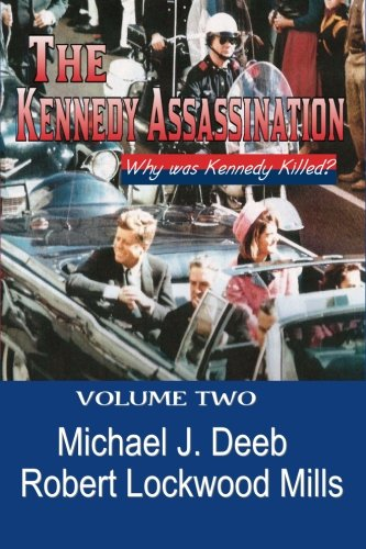 9781506127835: The Kennedy Assassination : Vol II: Who Really Killed JFK (Volume 2)