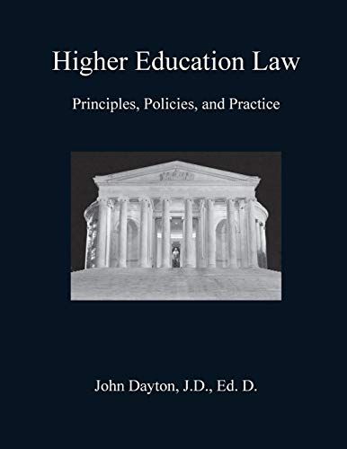 9781506129211: Higher Education Law: Principles, Policies, and Practice