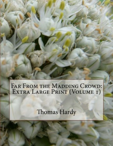 9781506130408: Far From the Madding Crowd: Extra Large Print (Volume 1)