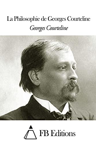 La Philosophie de Georges Courteline (Paperback) - Georges Courteline
