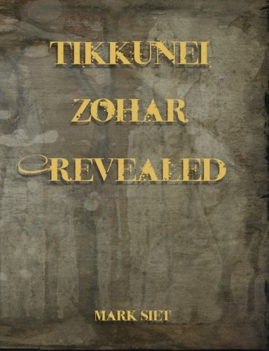 Tikkunei Zohar Revealed: The First Ever English Commentary: Siet, Mark