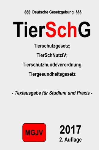 9781506136516: TierSchG   Tierschutzgesetz: Tierschutzgesetz 1. Auflage 2015