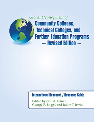 Global Development of Community Colleges, Technical Colleges, and Further Education Programs - ...