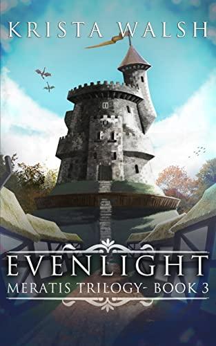 Evenlight (Meratis Trilogy) (Volume 3): Krista Walsh