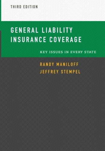 9781506140209: General Liability Insurance Coverage: Key Issues In Every State (Commercial Lines)