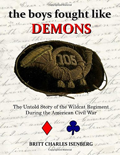9781506144306: The Boys Fought Like Demons: The Untold Story of the Wildcat Regiment During the American Civil War