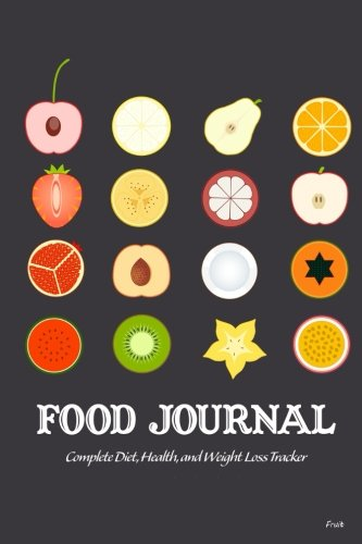 9781506144399: Food Journal: Complete Diet, Health, and Weight Loss Tracker - Fruit