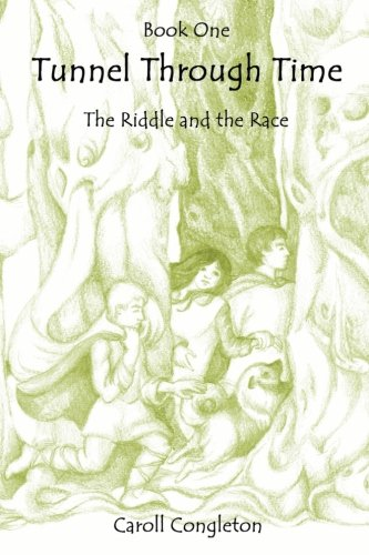Tunnel Through Time: The Riddle and the Race (Volume 1): Congleton, Caroll