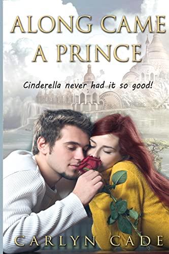 9781506145228: Along Came a Prince: Cinderella never had it so good!