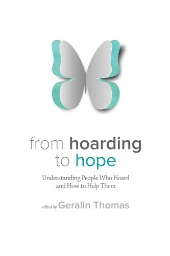 9781506148359: From Hoarding to Hope: Understanding People Who Hoard and How To Help Them