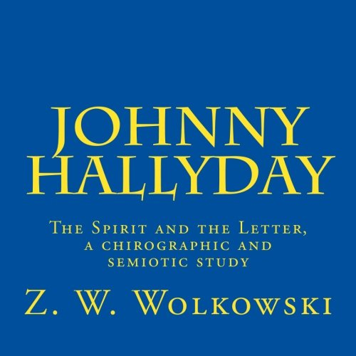 9781506151496: Johnny Hallyday: The Spirit and the Letter, a chirographic and semiotic study