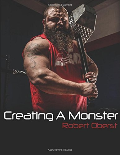9781506155388: Creating A Monster: A Manual for Real Strength