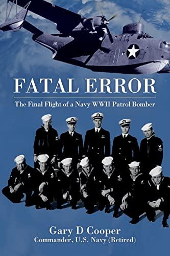 9781506160597: Fatal Error: The Final Flight of a Navy WWII Patrol Bomber