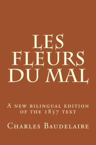9781506162614: Les Fleurs du Mal: A new bilingual edition of Baudelaire's masterpiece of 19th century French poetry.