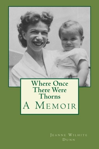 9781506163024: Where Once There Were Thorns: A Memoir