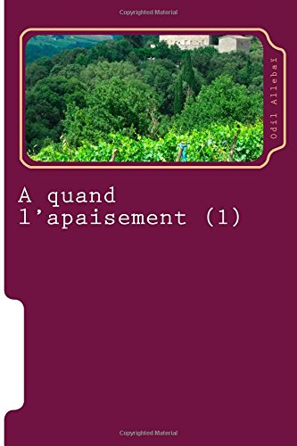 9781506164328: A quand l'apaisement (1) (French Edition)