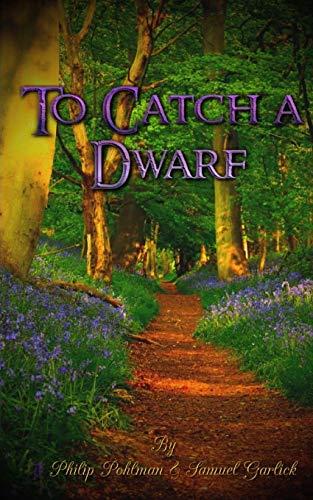 9781506165806: To Catch a Dwarf