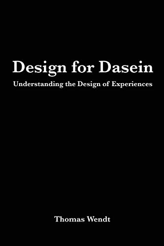 9781506166537: Design for Dasein: Understanding the Design of Experiences