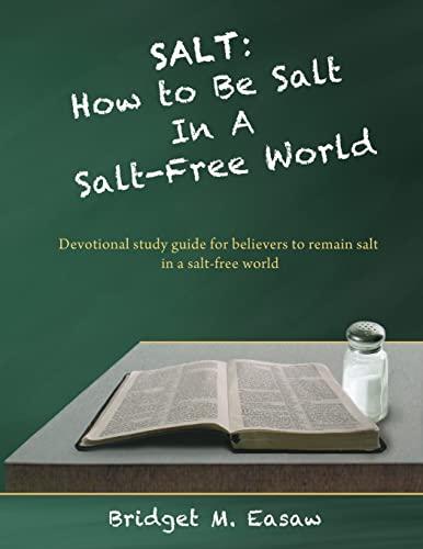 9781506166735: Salt: How To Live As Salt in a Salt-Free World
