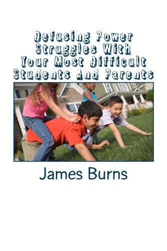 Defusing Power Struggles With Your Most Difficult: James H Burns