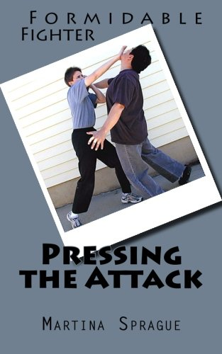 9781506168081: Pressing the Attack (Formidable Fighter) (Volume 5)
