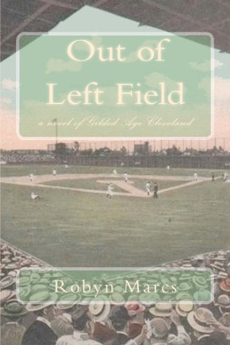 9781506168210: Out of Left Field: a novel of Gilded Age Cleveland