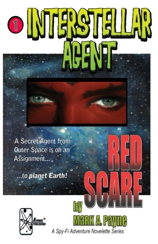 Interstellar Agent: Red Scare (Volume 1): Mark A Payne